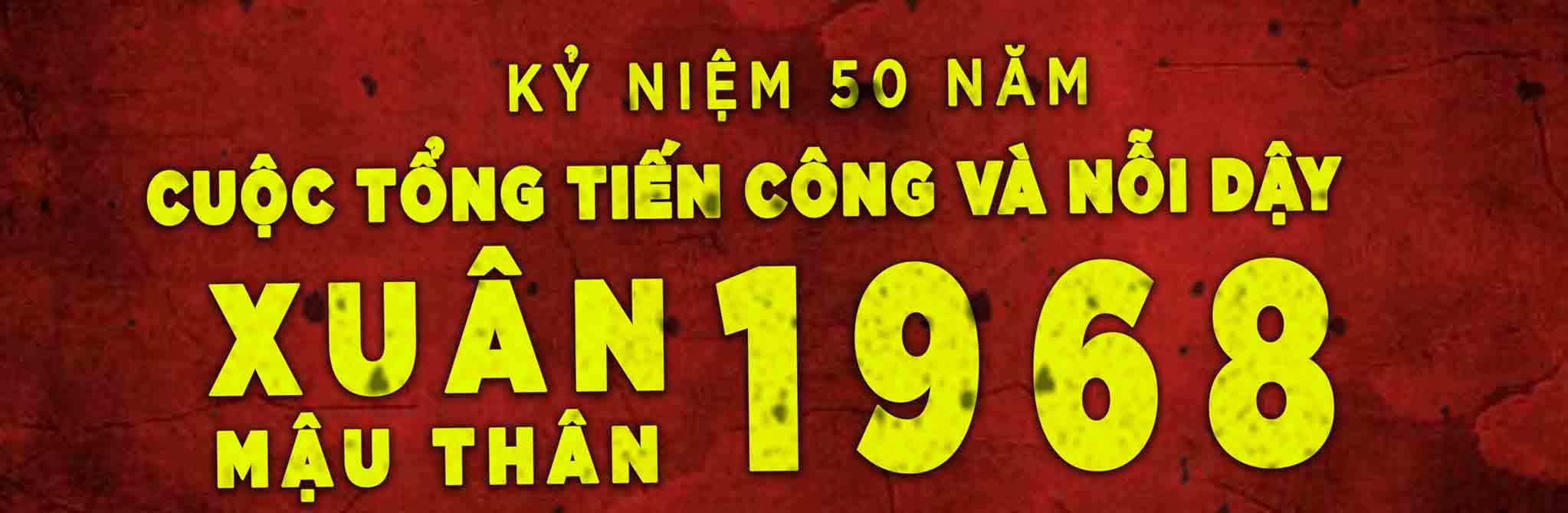 Ý nghĩa chiến lược và bài học lịch sử của cuộc Tổng tiến công và nổi dậy Tết Mậu thân 1968